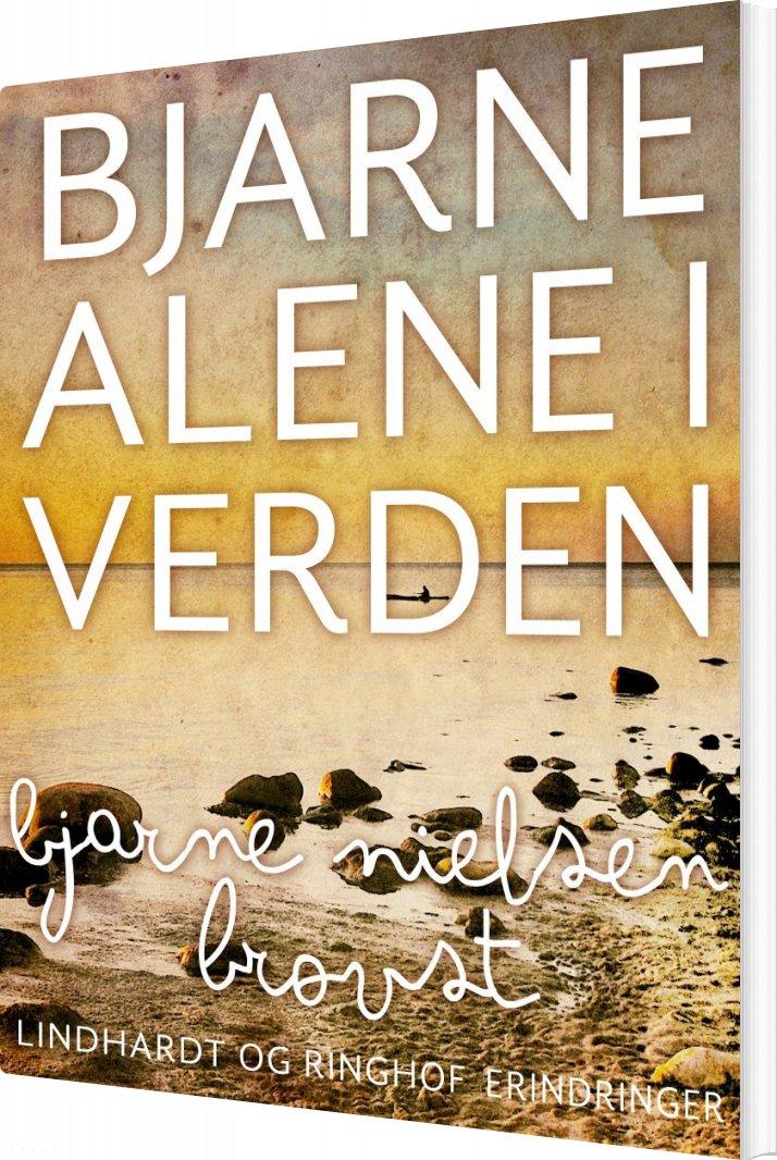 Billede af Bjarne Alene I Verden - Bjarne Nielsen Brovst - Bog