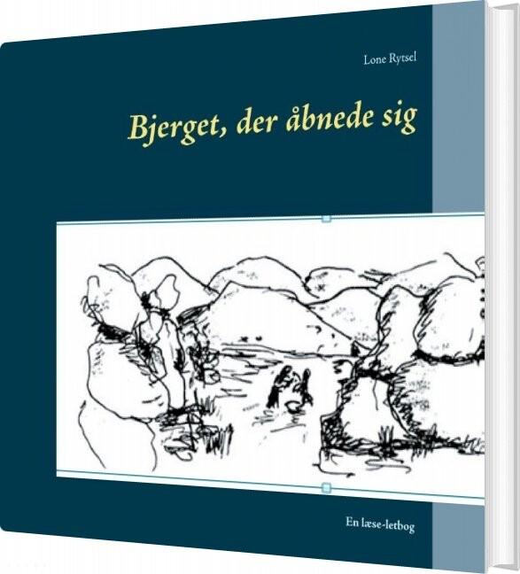 Image of   Bjerget, Der åbnede Sig - Lone Rytsel - Bog
