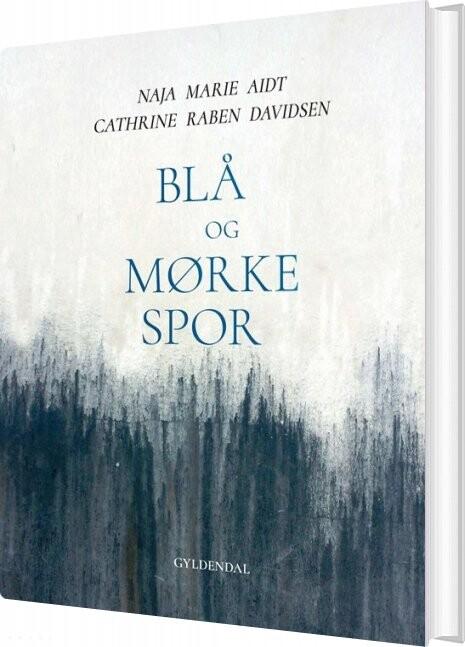 Image of   Blå Og Mørke Spor - Naja Marie Aidt - Bog