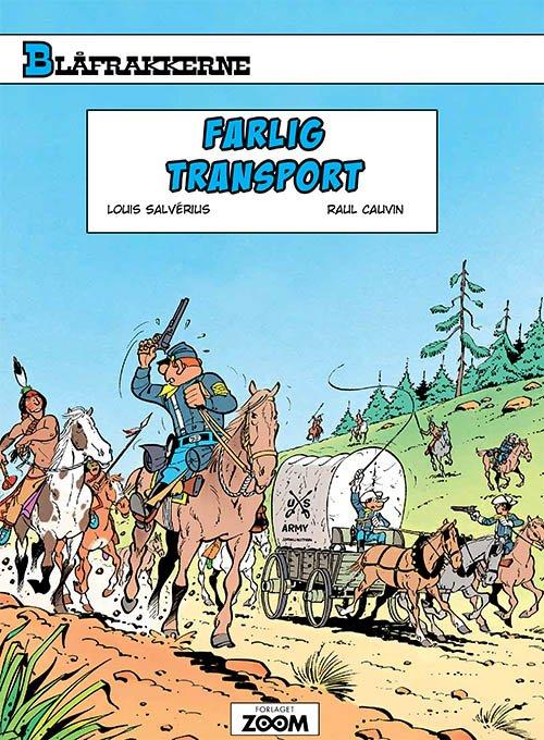Image of   Blåfrakkerne: Farlig Transport - Raoul Cauvin - Tegneserie