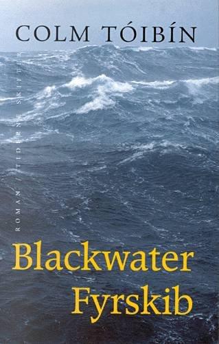 Image of   Blackwater Fyrskib - Colm Tóibín - Bog