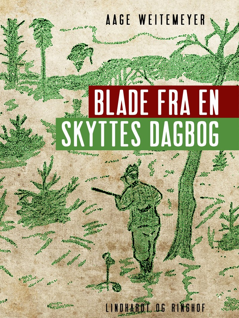 Image of   Blade Fra En Skyttes Dagbog - Aage Weitemeyer - Bog