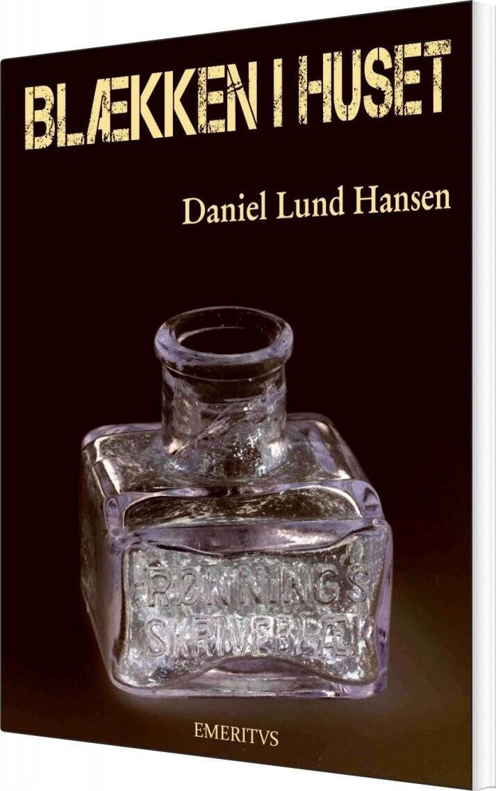 Image of   Blækken I Huset - Daniel Lund Hansen - Bog
