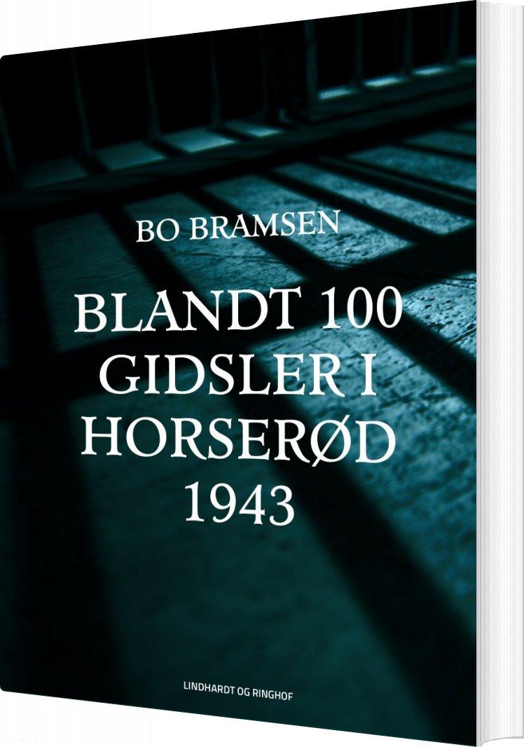 Billede af Blandt 100 Gidsler I Horserød - 1943 - Bo Bramsen - Bog