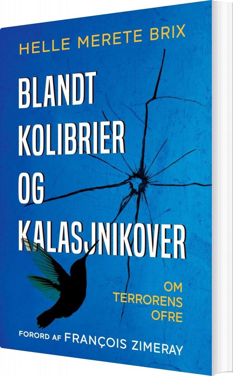 Billede af Blandt Kolibrier Og Kalasjnikover - Helle Merete Brix - Bog