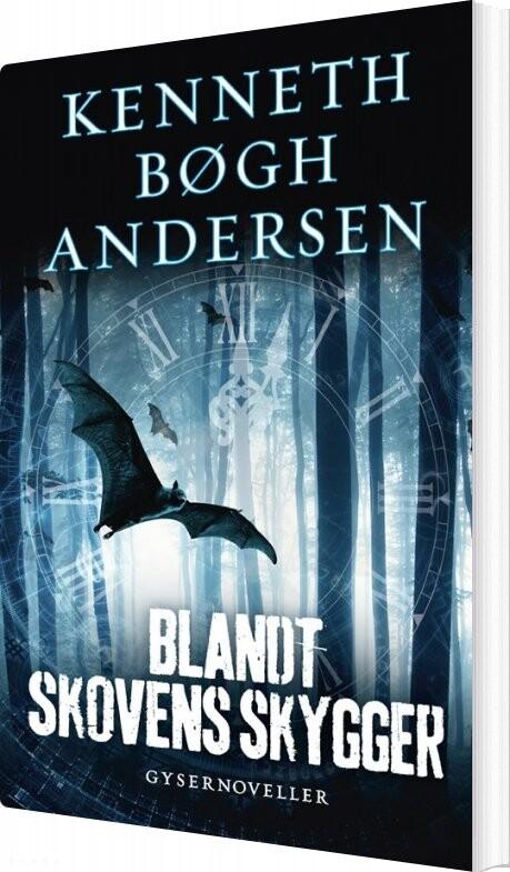 Image of   Blandt Skovens Skygger - Kenneth Bøgh Andersen - Bog