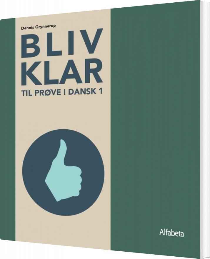 Image of   Bliv Klar Til Prøve I Dansk 1 - Dennis Grynnerup - Bog