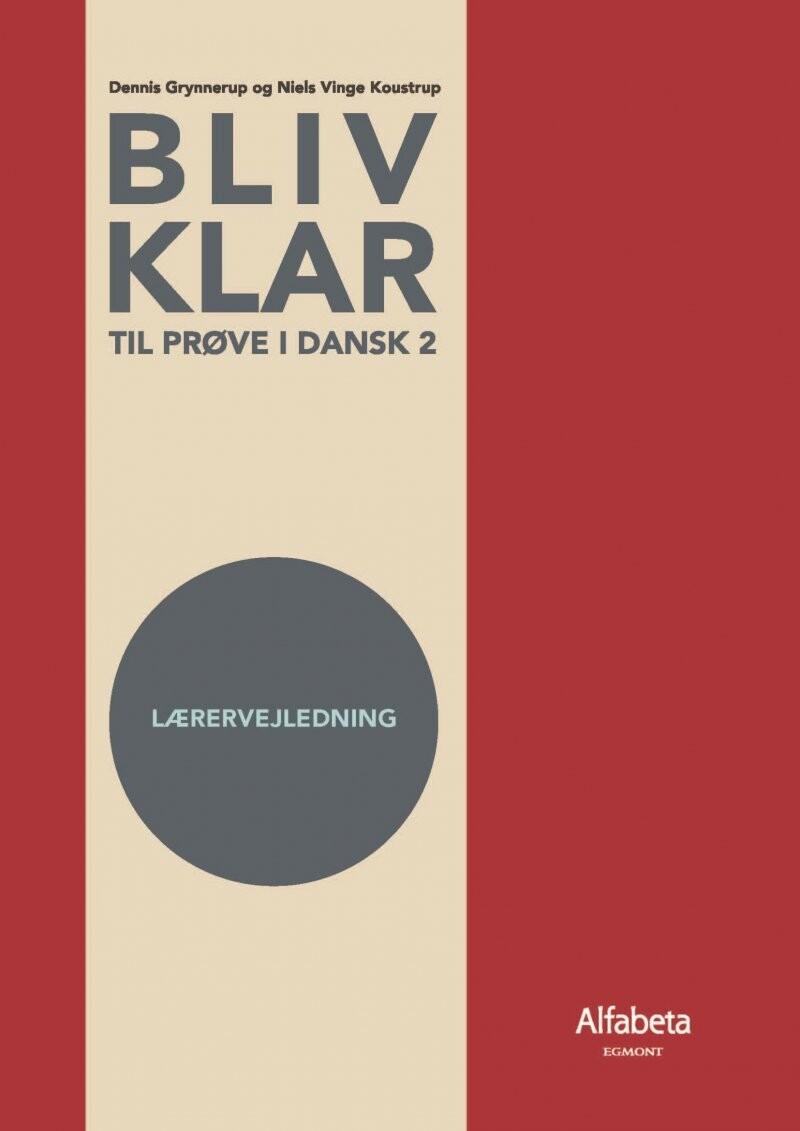Image of   Bliv Klar Til Prøve I Dansk 2 - Lærervejledning - Alfabeta - Bog