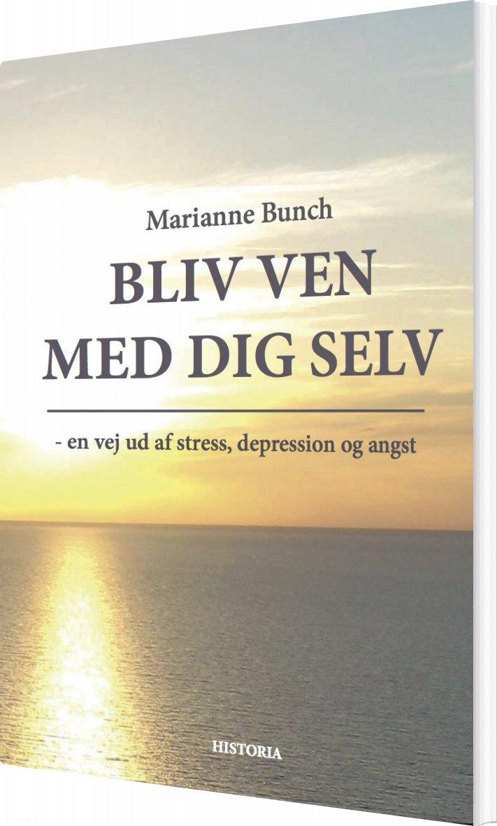 Image of   Bliv Ven Med Dig Selv - Marianne Bunch - Bog