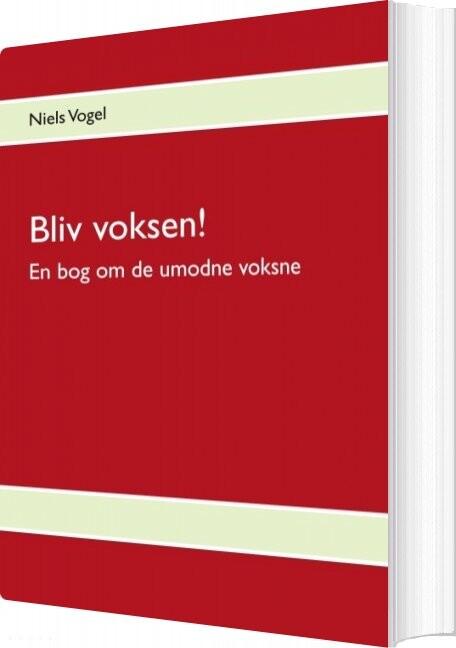 Image of   Bliv Voksen! - Niels Vogel - Bog