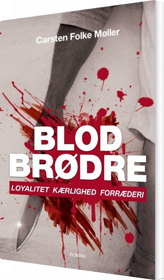 Billede af Blodbrødre - Carsten Folke Møller - Bog