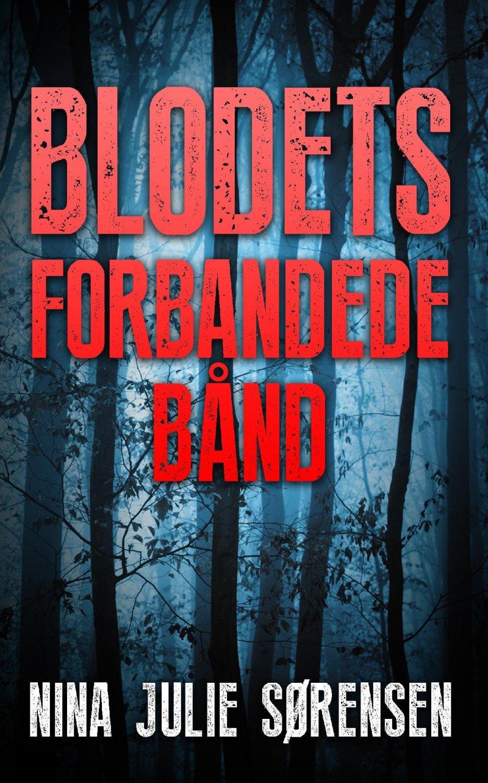 Image of   Blodets Forbandede Bånd - Nina Julie Sørensen - Bog
