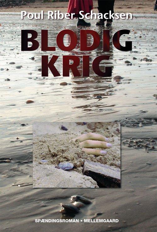 Image of   Blodig Krig - Poul Riber Schacksen - Bog