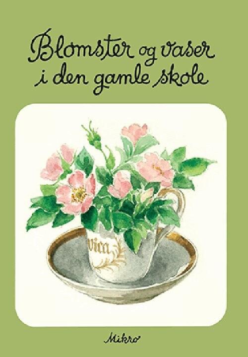 Image of   Blomster Og Vaser I Den Gamle Skole - Inga Linde Jensen - Bog