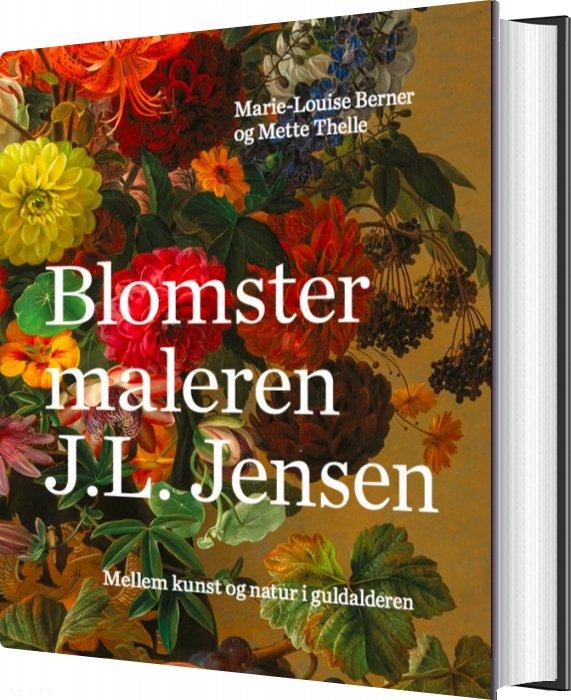 Image of   Blomstermaleren J.l. Jensen - Marie-louise Berner - Bog