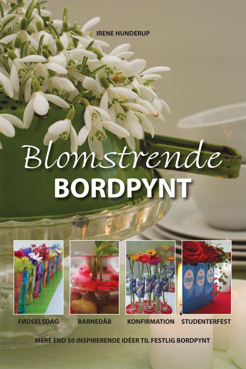 Billede af Blomstrende Bordpynt - Irene Hunderup - Bog