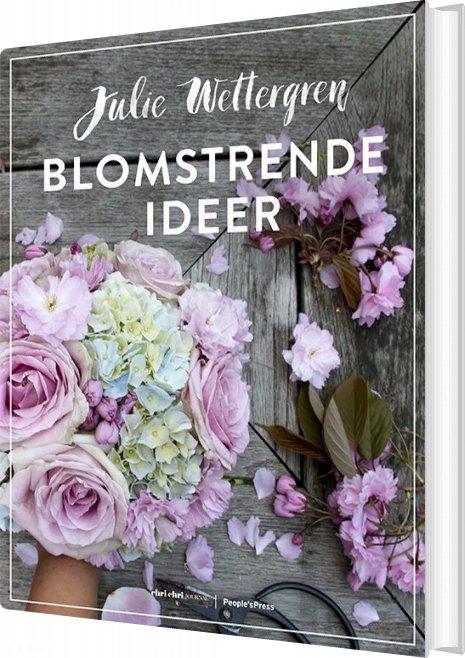 Blomstrende Ideer - Julie Wettergren - Bog
