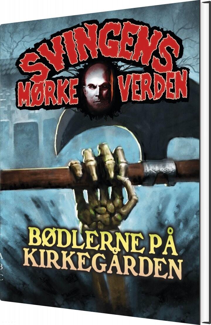 Image of   Bødlerne På Kirkegården - Arne Svingen - Bog