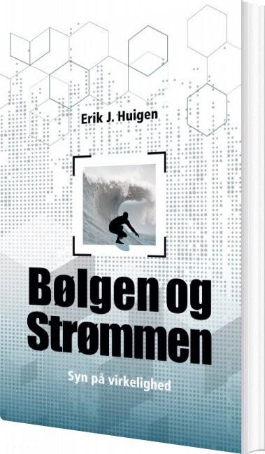 Image of   Bølgen Og Strømmen - Erik Huigen - Bog