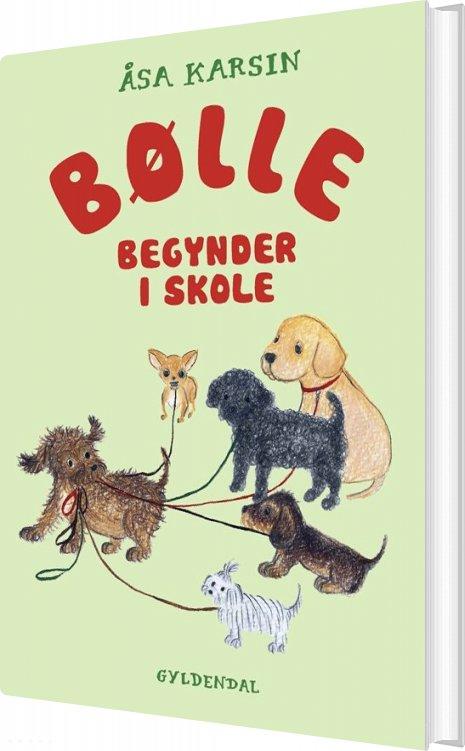 Image of   Bølle 2 - Bølle Begynder I Skole - åsa Karsin - Bog