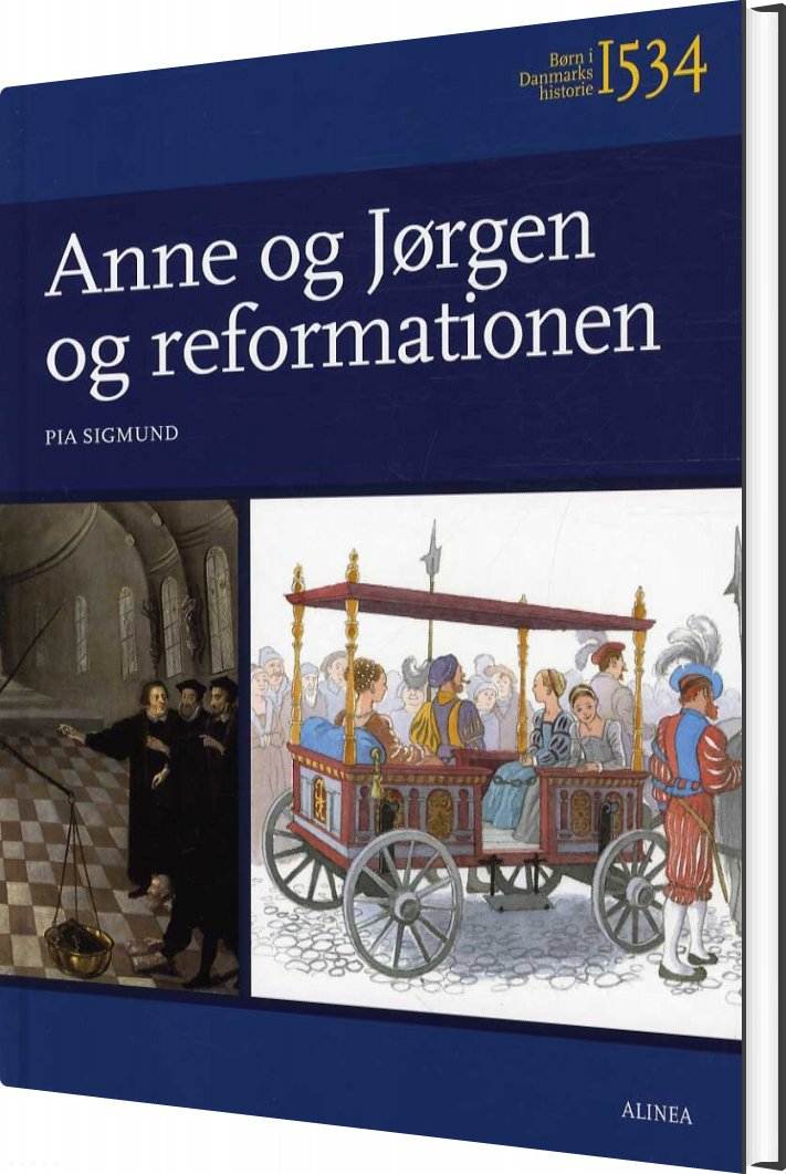 Børn I Danmarks Historie 1534, Anne Og Jørgen Og Reformationen - Pia Sigmund - Bog