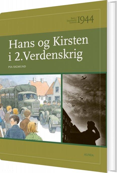 Børn I Danmarks Historie 1944, Hans Og Kirsten I 2. Verdenskrig - Pia Sigmund - Bog
