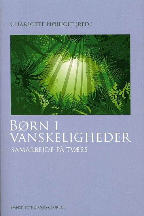 Image of   Børn I Vanskeligheder - Charlotte Højholt - Bog