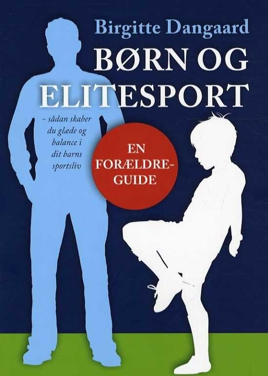 Image of   Børn Og Elitesport - Birgitte Dangaard - Bog