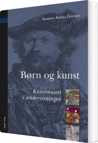 Billede af Børn Og Kunst - Susanne Baldus Pedersen - Bog