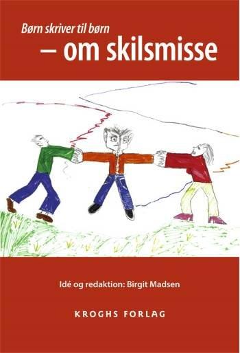 Image of   Børn Skriver Til Børn - Om Skilsmisse - Birgit Madsen - Bog