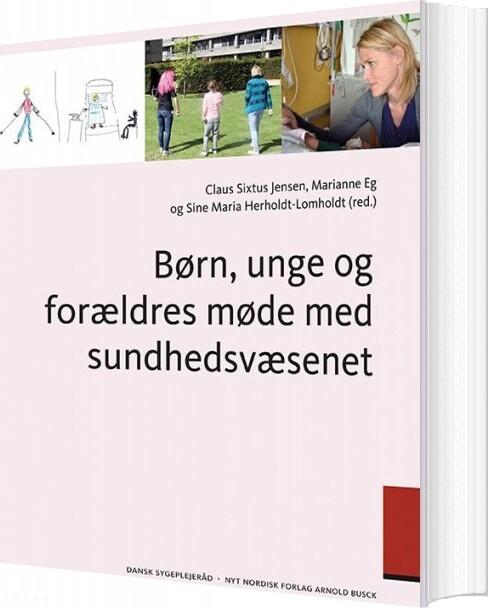 Image of   Børn, Unge Og Forældres Møde Med Sundhedsvæsenet - Per Schultz Jørgensen - Bog