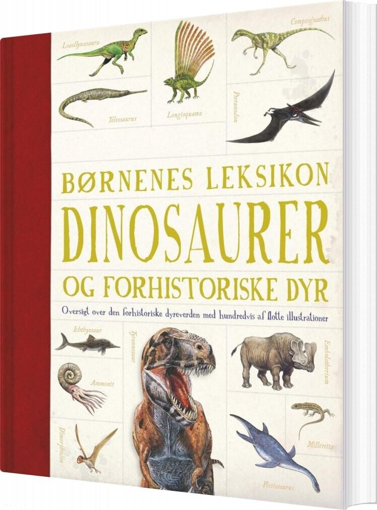 Image of   Børnenes Leksikon Dinosaurer Og Andre Forhistoriske Dyr - Bog