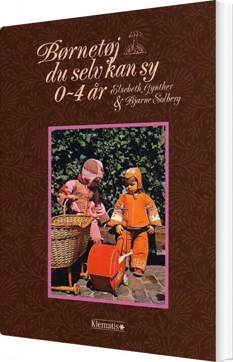 Image of   Børnetøj Du Selv Kan Sy 0-4 år - Bjarne Solberg - Bog