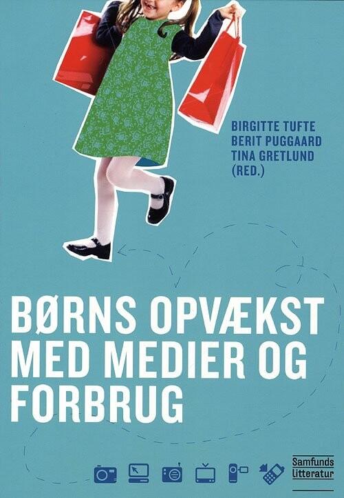 Image of   Børns Opvækst Med Medier Og Forbrug, 2. Udgave - B. Puggaard - Bog
