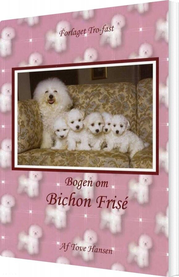 Image of   Bogen Om Bichon Frisé - Tove Hansen - Bog