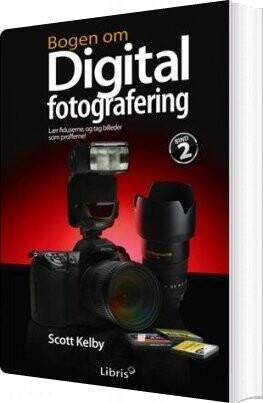 Billede af Bogen Om Digital Fotografering, Bind 2 - Scott Kelby - Bog
