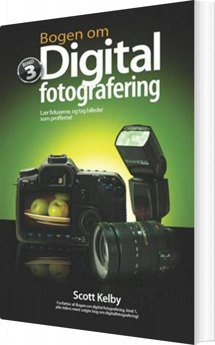 Image of   Bogen Om Digital Fotografering, Bind 3 - Scott Kelby - Bog