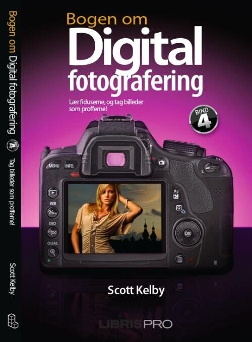 Billede af Bogen Om Digital Fotografering, Bind 4 - Scott Kelby - Bog