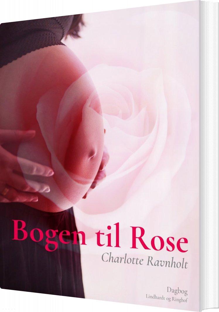 Billede af Bogen Til Rose - Charlotte Hvid Ravnholt - Bog