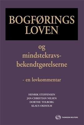 Bogføringsloven Og Mindstekravsbekendtgørelserne - En Lovkommentar - Henrik Steffensen - Bog