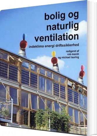 Image of   Bolig Og Naturlig Ventilation - Michael Lauring - Bog