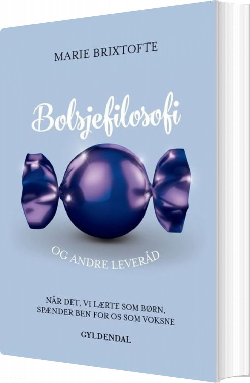Bolsjefilosofi Og Andre Leveråd - Marie Brixtofte - Bog