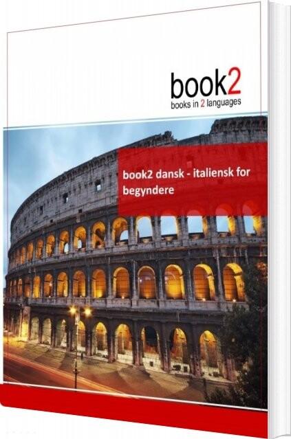 Book2 Dansk - Italiensk For Begyndere - Johannes Schumann - Bog