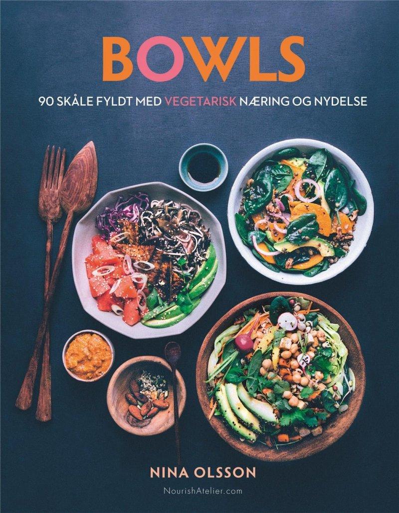 Image of   Bowls - 90 Skåle Fyldt Med Vegetarisk Næring Og Nydelse - Nina Olsson - Bog