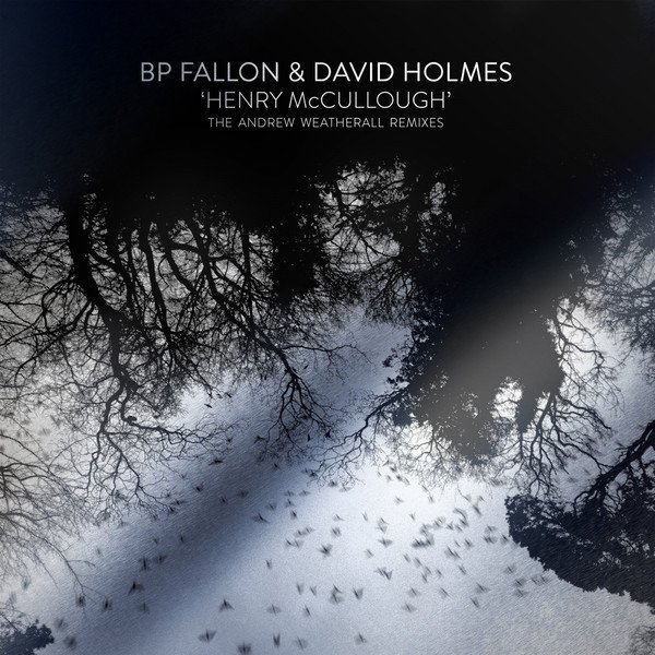 "Image of   Bp Fallon & David Holmes - Henry Mccullough Andrew Weatherall Remixes - Limites Rsd 2017 Edition - 12"" - Vinyl / LP"