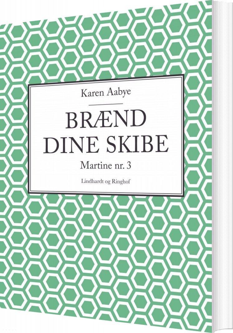 Image of   Brænd Dine Skibe - Karen Aabye - Bog