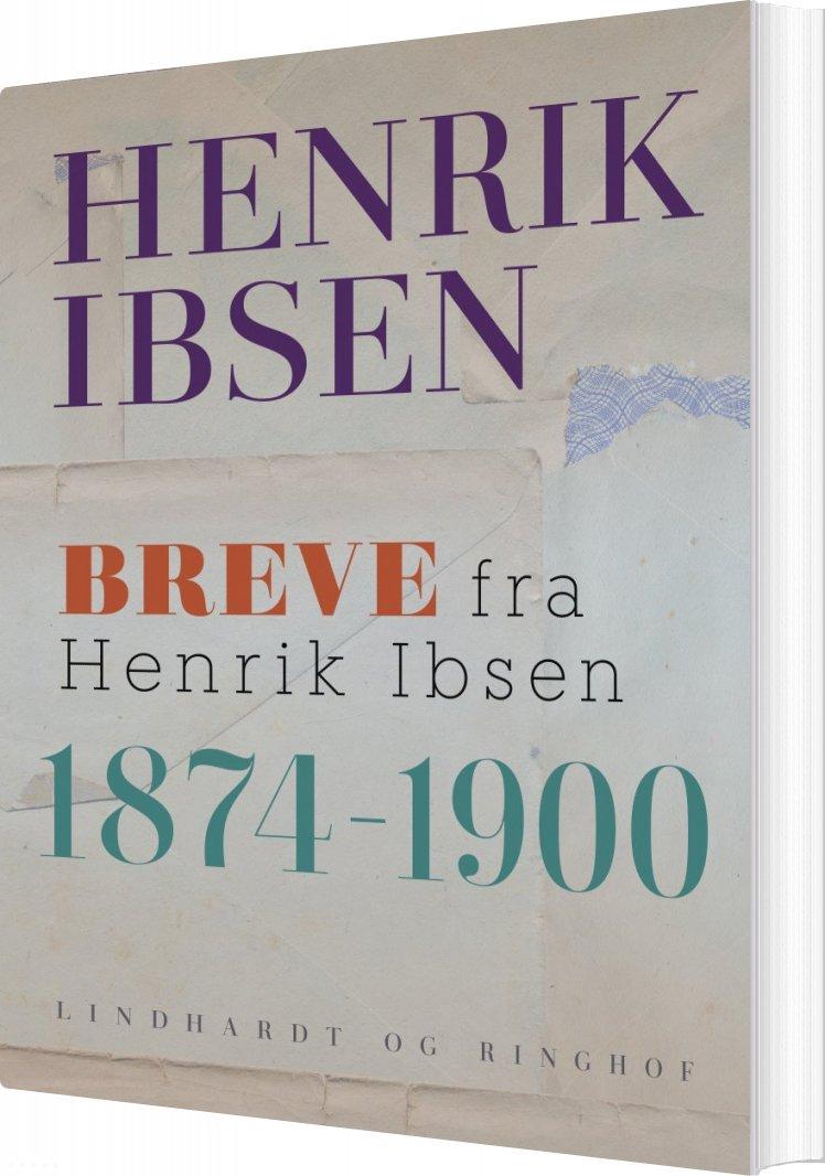 Billede af Breve Fra Henrik Ibsen - 1874-1900 - Henrik Ibsen - Bog