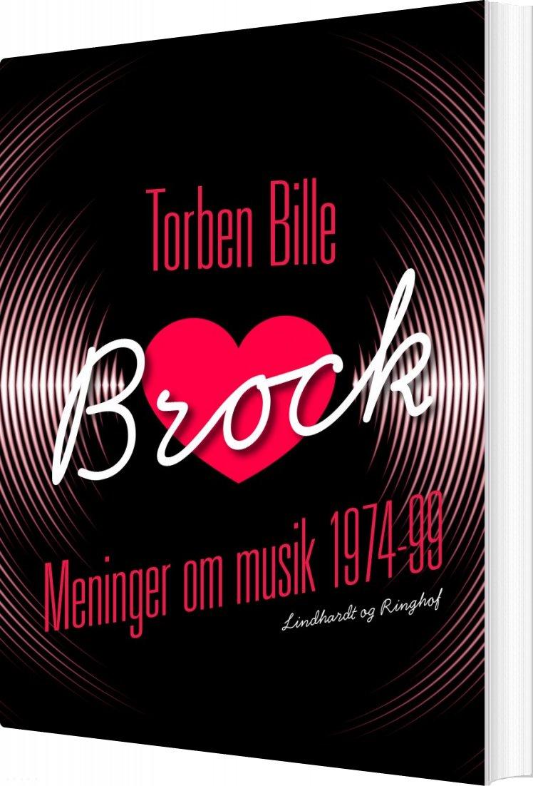 Brock - Meninger Om Musik 1974-99 - Torben Bille - Bog
