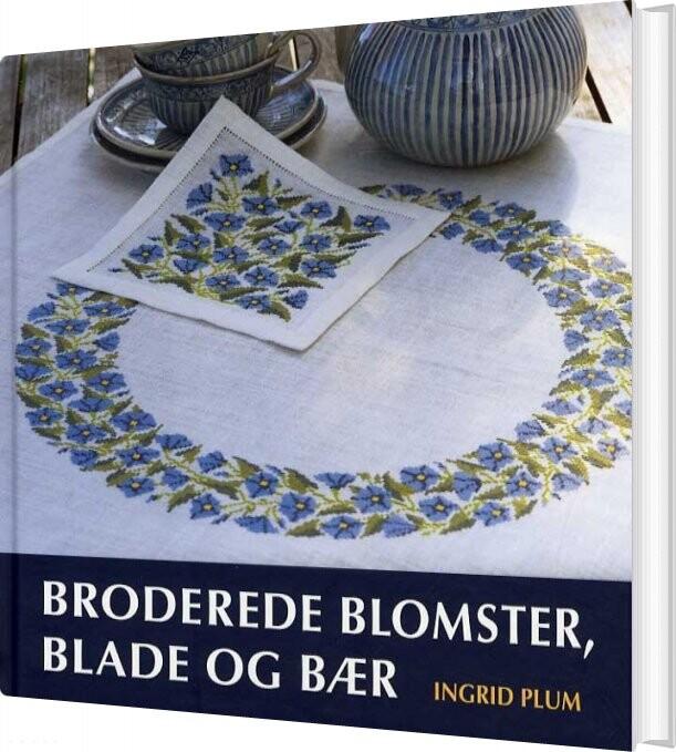 Image of   Broderede Blomster, Blade Og Bær - Ingrid Plum - Bog