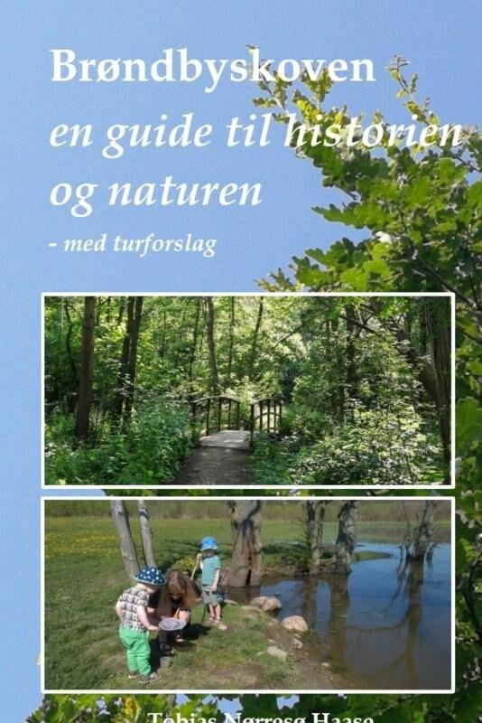 Image of   Brøndbyskoven - En Guide Til Historien Og Naturen - Tobias Nørresø Haase - Bog